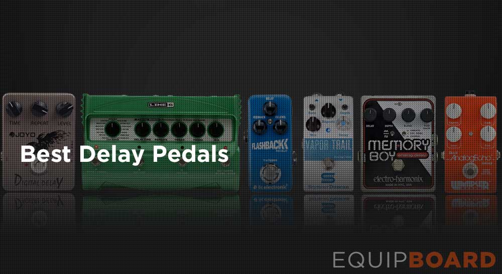 Top Delay Pedals - Updated 2018