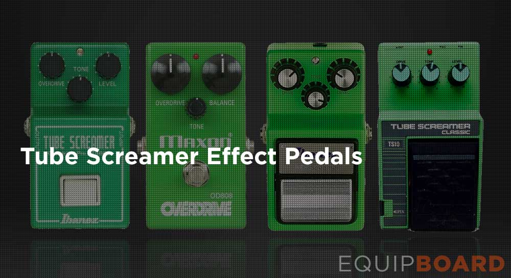 Tube Screamer Effect Pedals