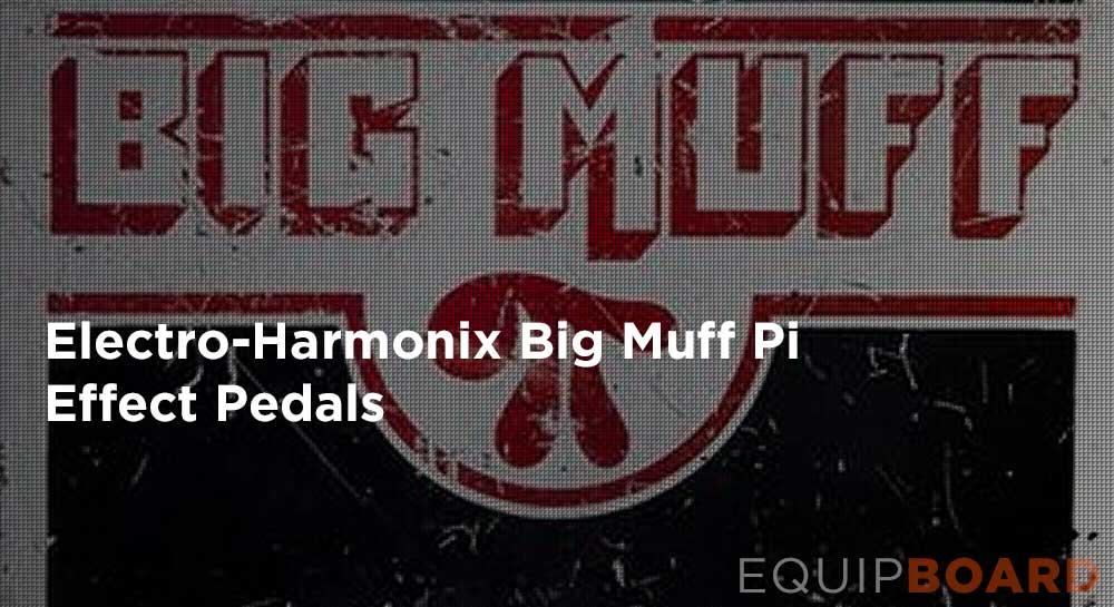 Electro-Harmonix Big Muff Pi Effect Pedals