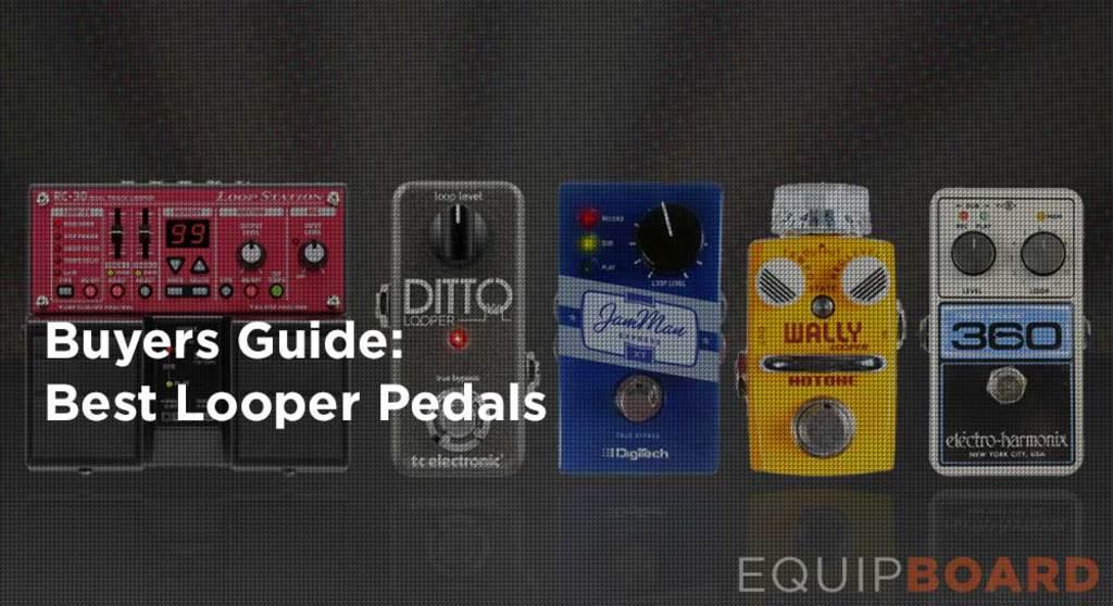 Best Looper Pedal