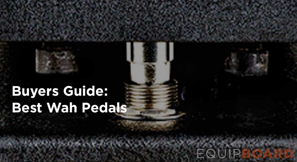 5 Best Wah Pedals