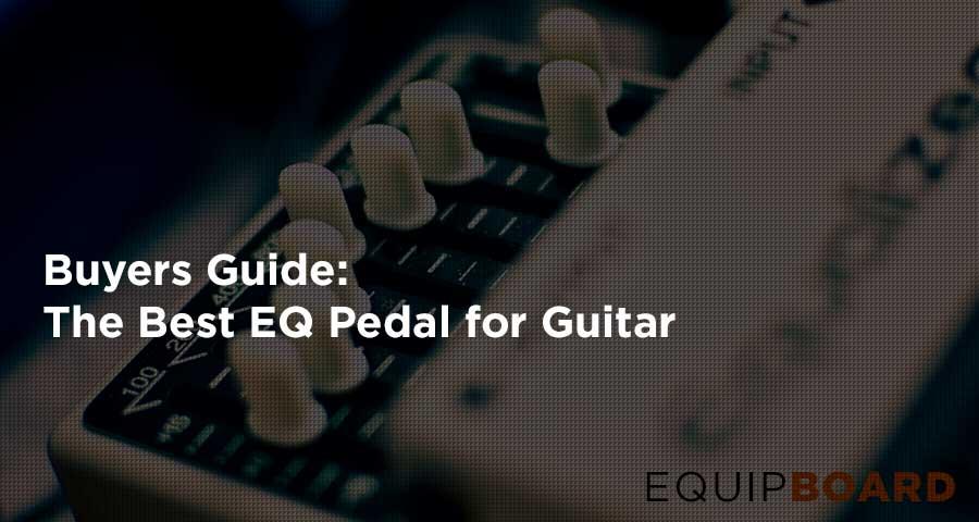 Best EQ Pedal