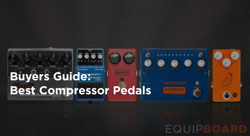 5 Best Compressor Pedals for Guitar