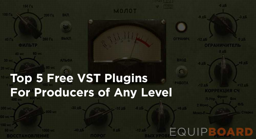 Top 5 Free VST Plugins
