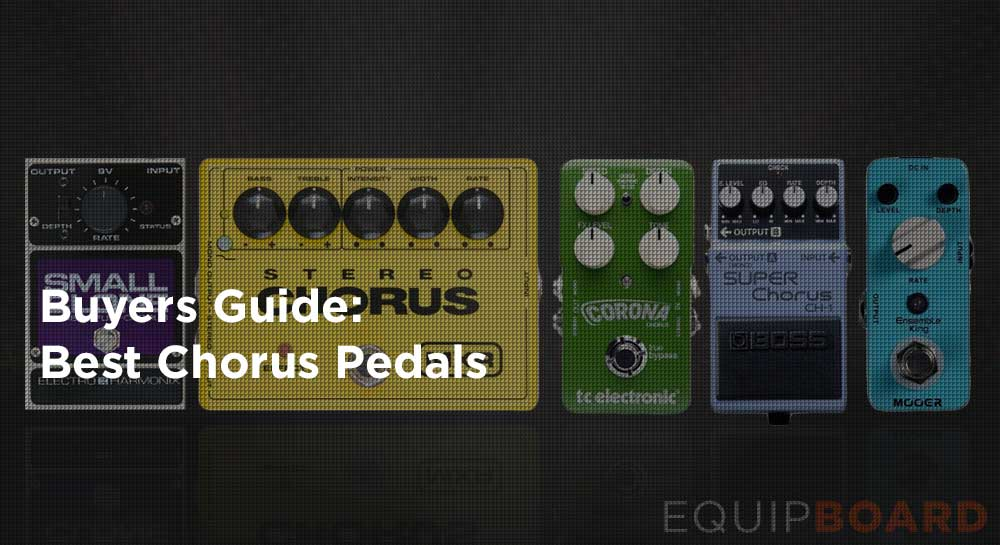 5 Best Chorus Pedals: 2018 Top Picks and Reviews