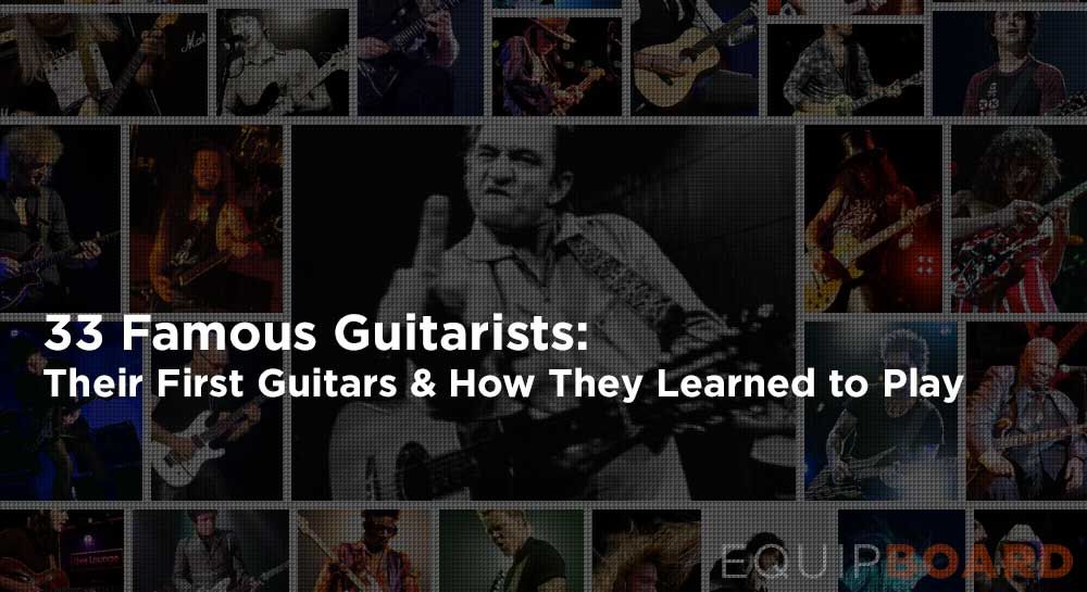 33 Famous Guitarists: Their First Guitar & How They Learned