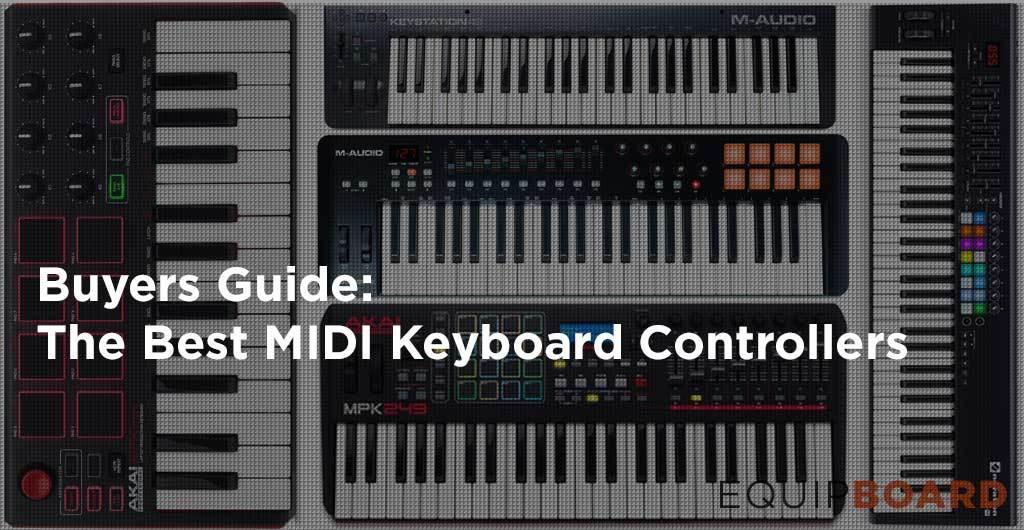 7 Best MIDI Keyboard Controllers: Keys to Success [2019]
