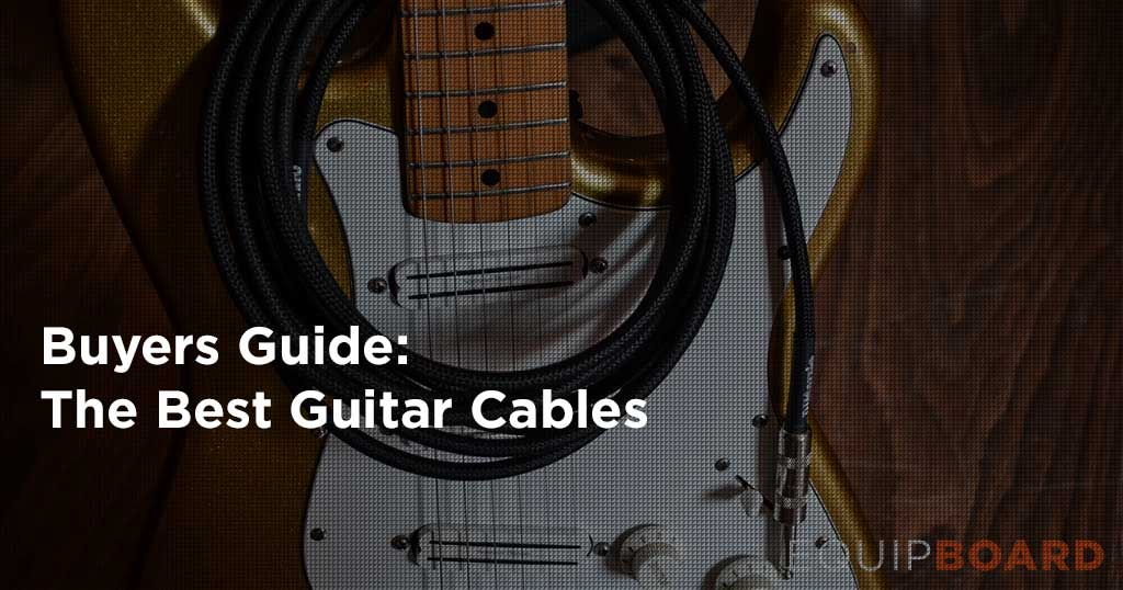 5 Best Guitar Cables: Plug In, Play Loud [2019] | Equipboard®
